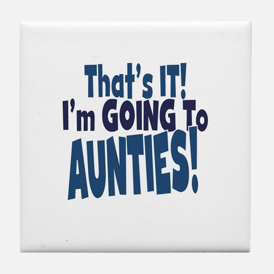 That it im going to aunties Tile Coaster
