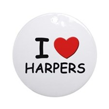 I love harpers Ornament (Round)