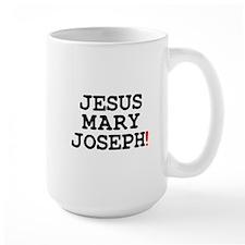 JESUS MARY JOSEPH! Mug