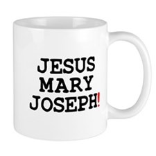 JESUS MARY JOSEPH! Small Mug