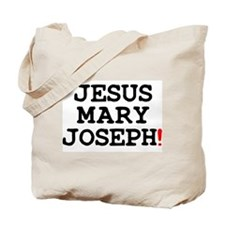 JESUS MARY JOSEPH! Tote Bag
