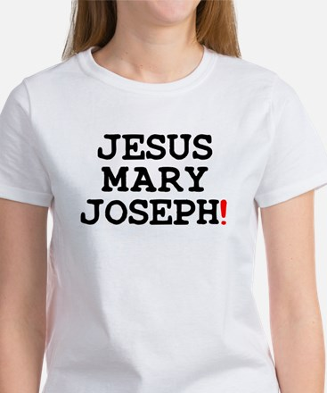 JESUS MARY JOSEPH! T-Shirt