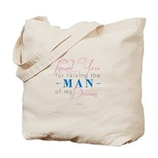 Thank You for Raising the Man of my Dreams Tote Ba