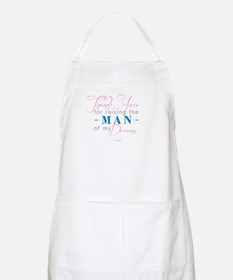 Thank You for Raising the Man of my Dreams Apron