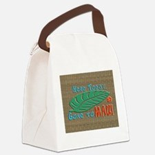 Here Today Gone to Maui Canvas Lunch Bag