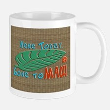 Here Today Gone to Maui Mug