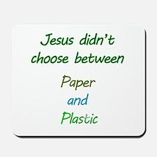 Jesus didnt choose Mousepad