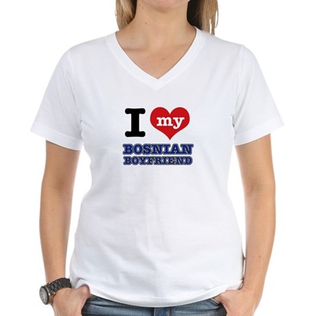 I love my Bosnian Boyfriend Women's V-Neck T-Shirt