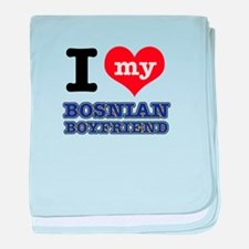 I love my Bosnian Boyfriend baby blanket