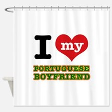 I love my Portuguese Boyfriend Shower Curtain