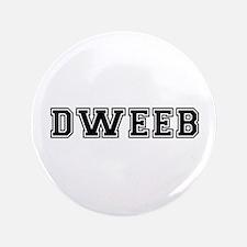 """Dweeb 3.5"""" Button"""