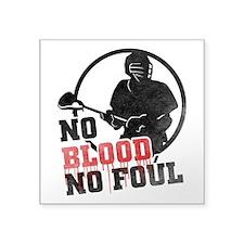 No Blood, No Foul, Lacrosse Sticker