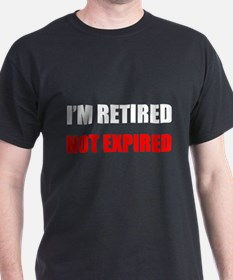 Retired Not Expired T-Shirt