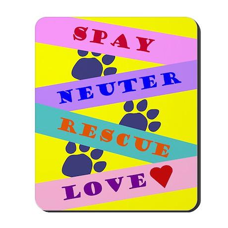 Spay, Neuter, Rescue, Love Mousepad