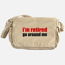 I'm Retired Go Around Me Messenger Bag