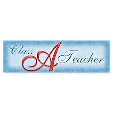 Class A Teacher Bumper Bumper Sticker