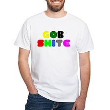 GOB SHITE! T-Shirt