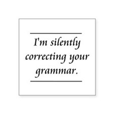 I'm Silently Correcting Your Grammar Sticker