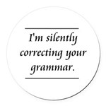 I'm Silently Correcting Your Grammar Round Car Mag