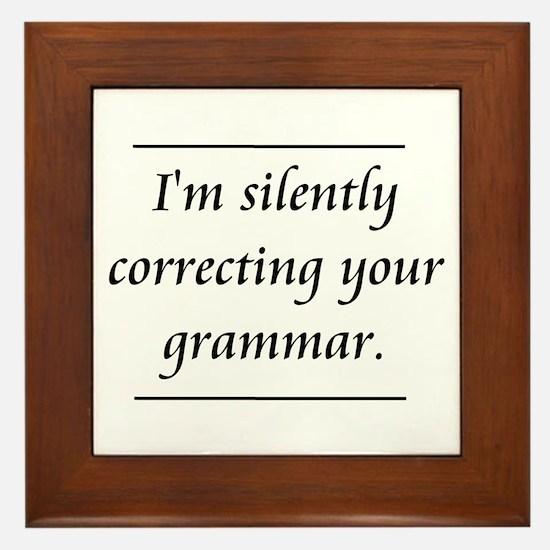 I'm Silently Correcting Your Grammar Framed Tile