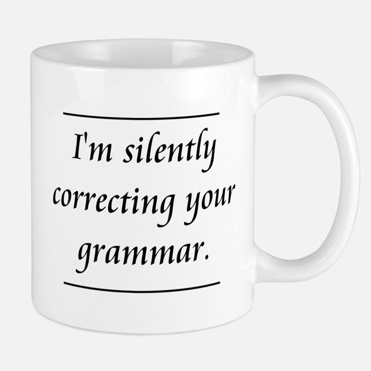I'm Silently Correcting Your Grammar Small Small Mug