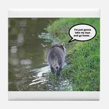 Take my toys and go home Tile Coaster