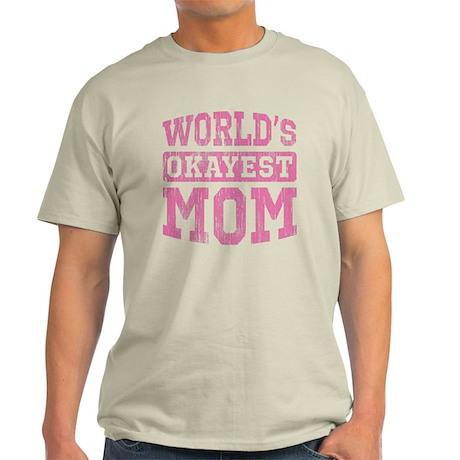 World's Okayest Mom [v. pink] Light T-Shirt
