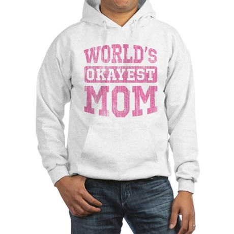 World's Okayest Mom [v. pink] Hooded Sweatshirt