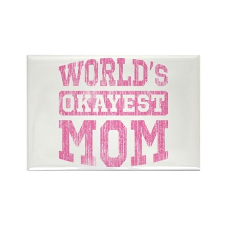 World's Okayest Mom [v. pink] Rectangle Magnet