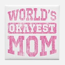World's Okayest Mom [v. pink] Tile Coaster