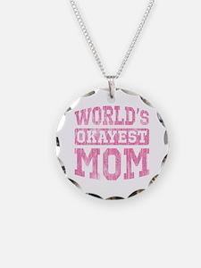 World's Okayest Mom [v. pink] Necklace