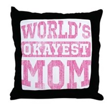 World's Okayest Mom [v. pink] Throw Pillow