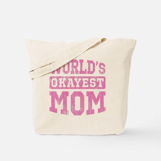 World's Okayest Mom [v. pink] Tote Bag