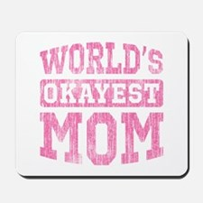 World's Okayest Mom [v. pink] Mousepad