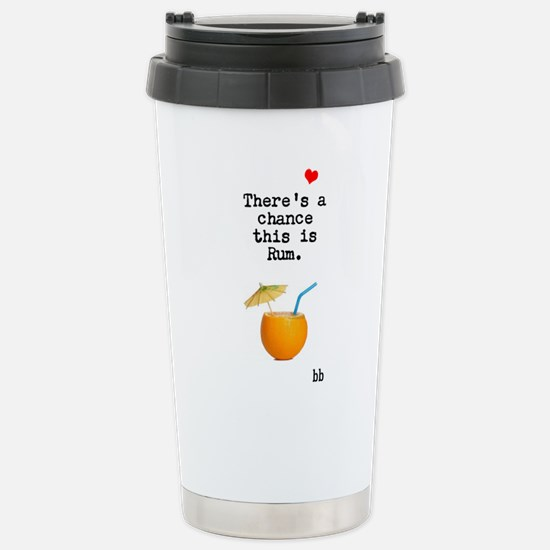Stainless Steel Travel Mug-There's A Chance This I