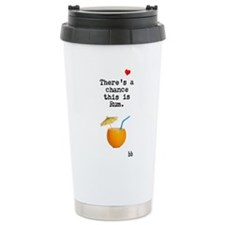 Travel Mug-There's A Chance This I