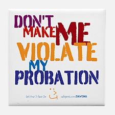Unique Probation Tile Coaster