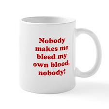 Bleed My Own Blood Mug