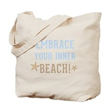 Embrace Your Inner Beach Tote Bag