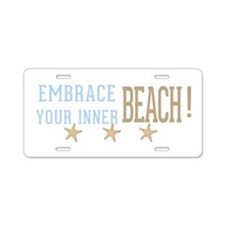Embrace Your Inner Beach Aluminum License Plate