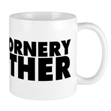 One Ornery Mother Small Mug