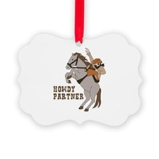 Howdy Partner Ornament