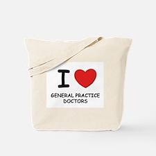 I love general practice doctors Tote Bag