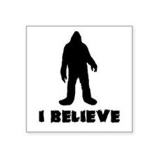 I Believe in Sasquatch Sticker