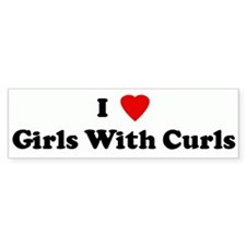 I Love Girls With Curls Bumper Bumper Sticker