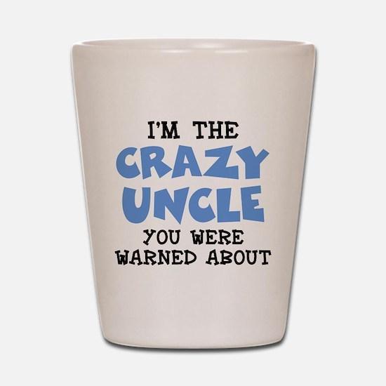 Crazy Uncle Shot Glass