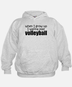When I Grow Up Volleyball Hoodie