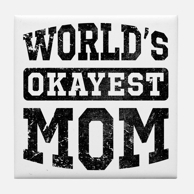 Vintage World's Okayest Mom Tile Coaster