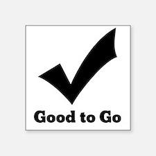 Good to Go Sticker