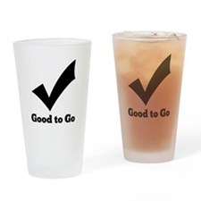 Good to Go Drinking Glass